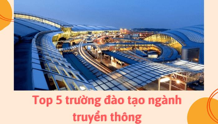 top-5-truong-dao-tao-nganh-truyen-thong